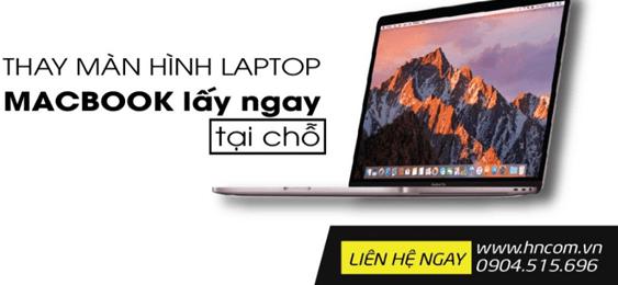 Cửa hàng thay màn hình laptop và macbook lấy ngay tại chỗ