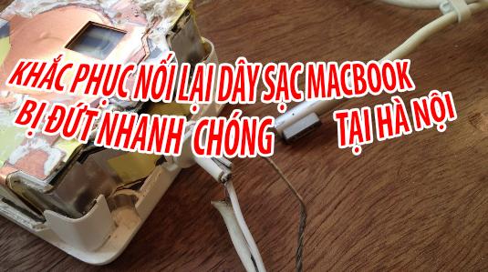 Nối dây sạc mac bị đứt tại Hà Nội